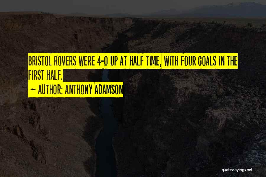 0-8-4 Quotes By Anthony Adamson
