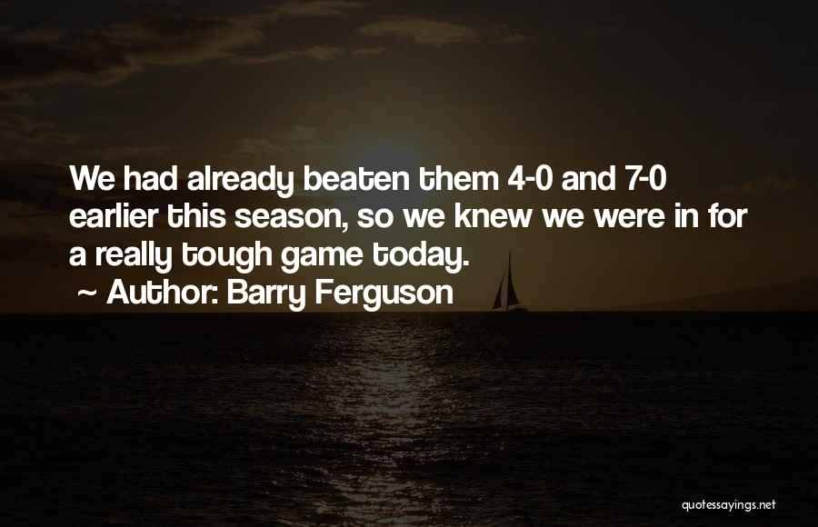 0-8-4 Quotes By Barry Ferguson