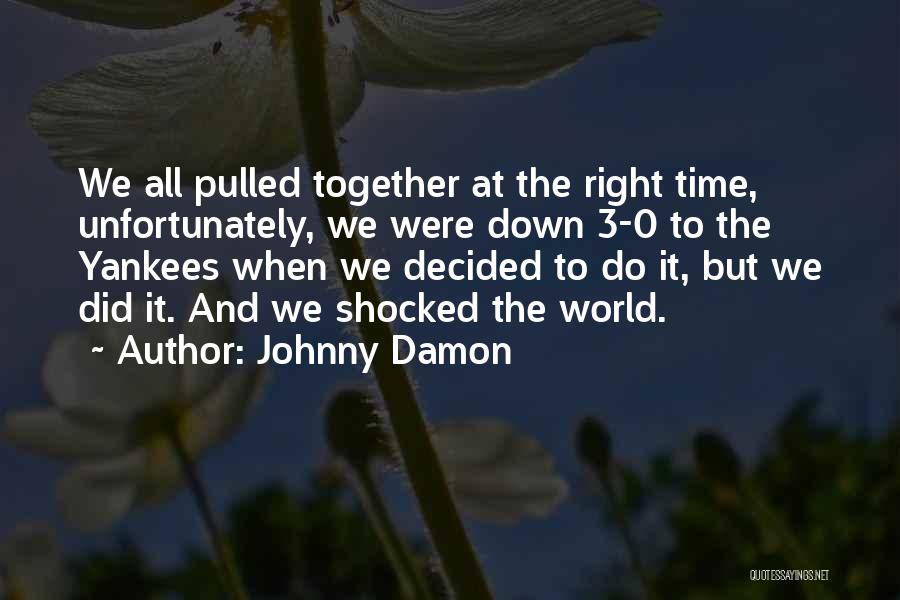 0-8-4 Quotes By Johnny Damon