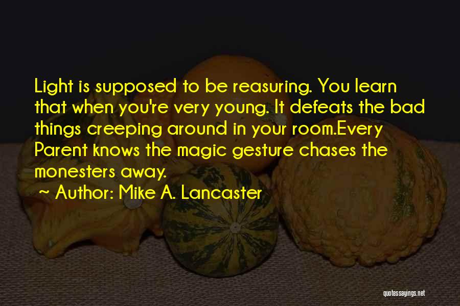 0-8-4 Quotes By Mike A. Lancaster