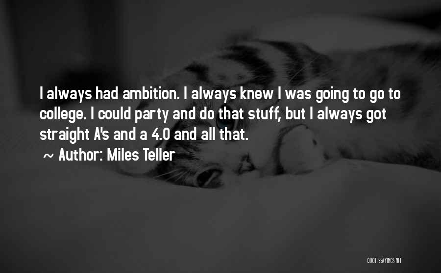 0-8-4 Quotes By Miles Teller