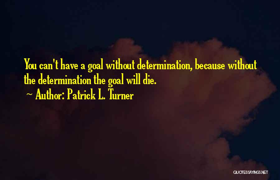 0-8-4 Quotes By Patrick L. Turner