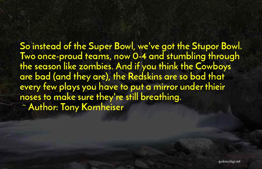 0-8-4 Quotes By Tony Kornheiser