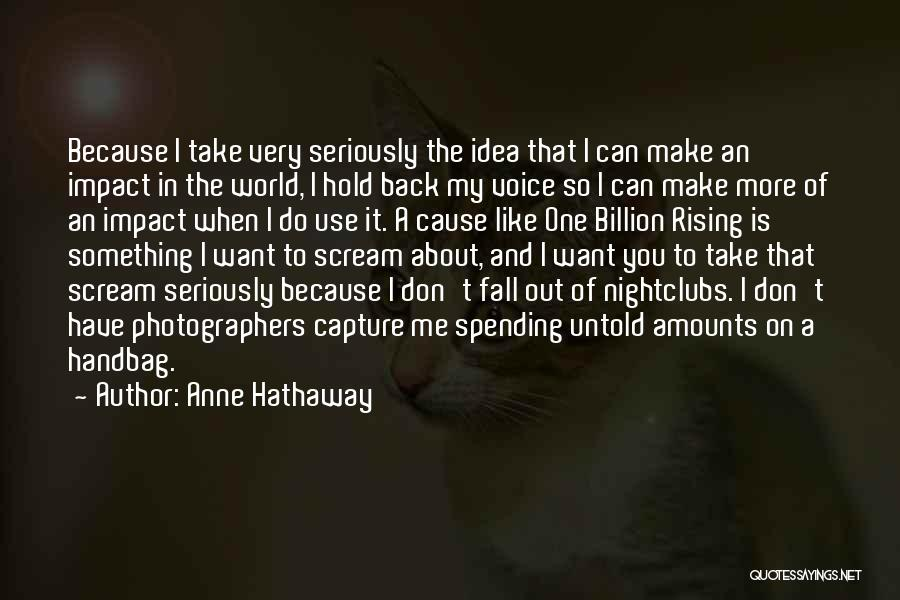 1 Billion Rising Quotes By Anne Hathaway