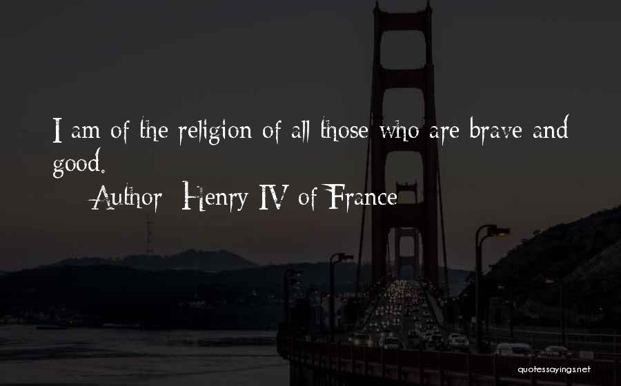 1 Henry Iv Quotes By Henry IV Of France