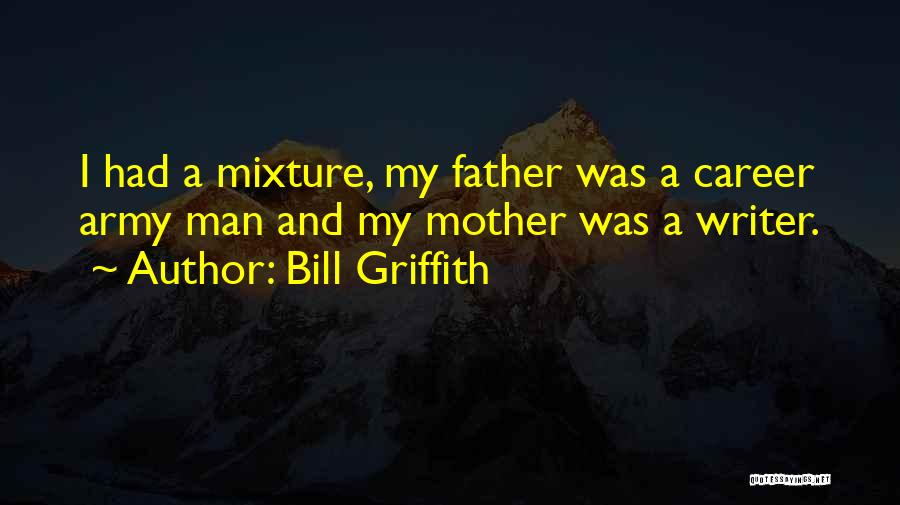 1 Man Army Quotes By Bill Griffith