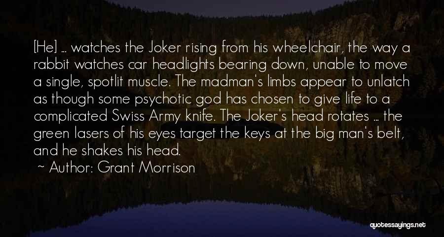 1 Man Army Quotes By Grant Morrison