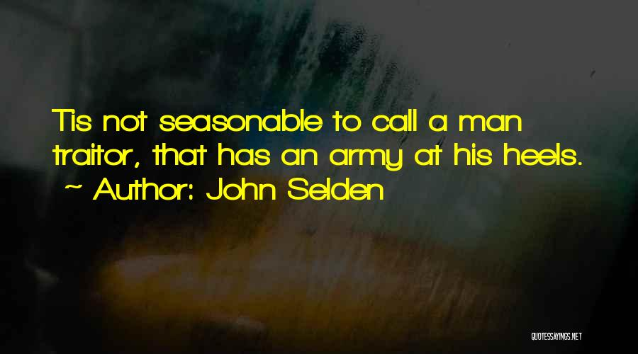 1 Man Army Quotes By John Selden