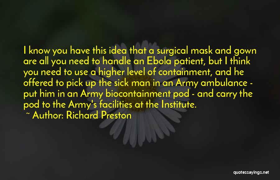 1 Man Army Quotes By Richard Preston