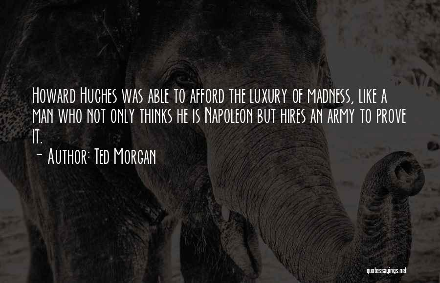 1 Man Army Quotes By Ted Morgan