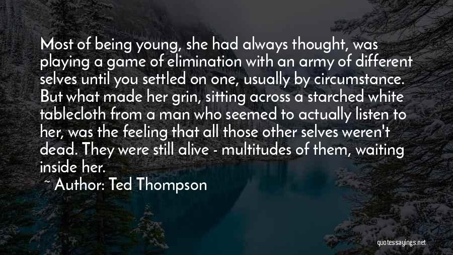 1 Man Army Quotes By Ted Thompson