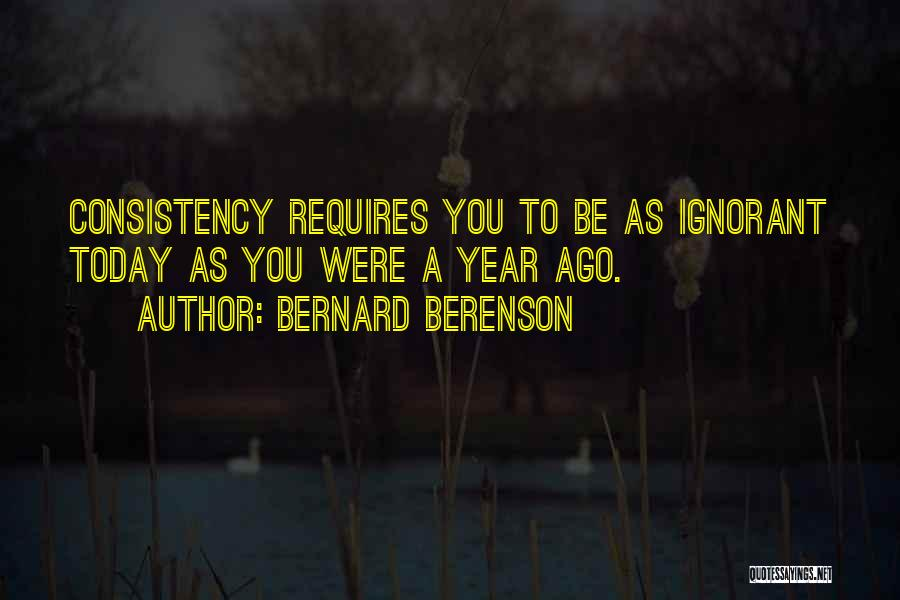 1 Year Ago Today Quotes By Bernard Berenson
