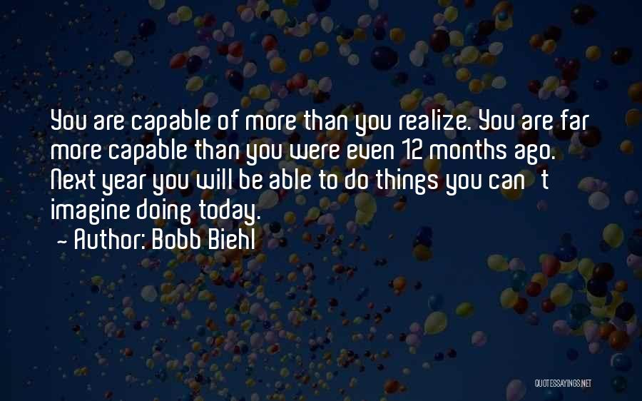 1 Year Ago Today Quotes By Bobb Biehl