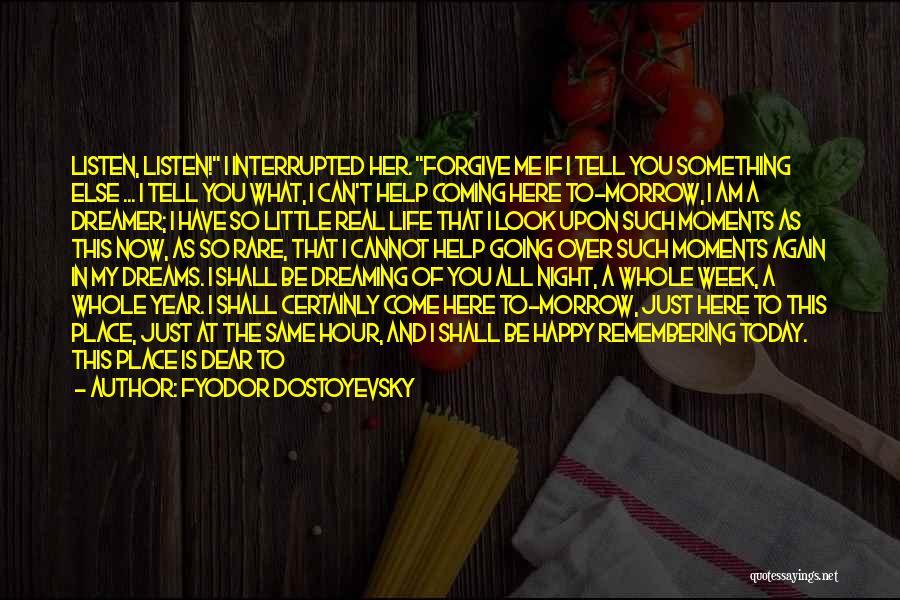 1 Year Ago Today Quotes By Fyodor Dostoyevsky
