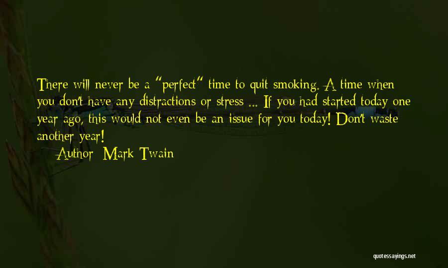 1 Year Ago Today Quotes By Mark Twain