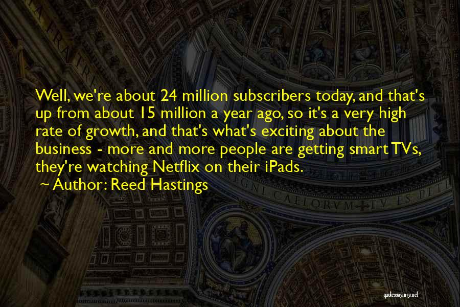 1 Year Ago Today Quotes By Reed Hastings