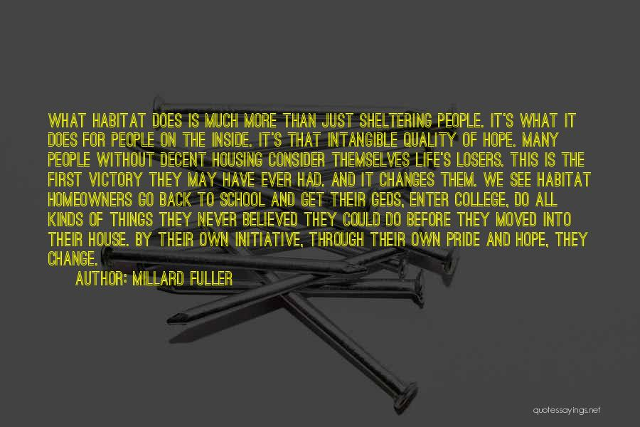 Millard Fuller Quotes: What Habitat Does Is Much More Than Just Sheltering People. It's What It Does For People On The Inside. It's