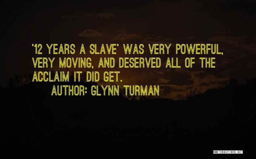 12 Years A Slave Quotes By Glynn Turman