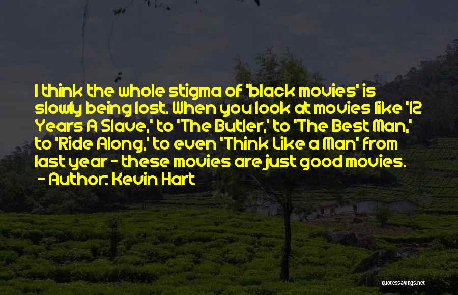 12 Years A Slave Quotes By Kevin Hart