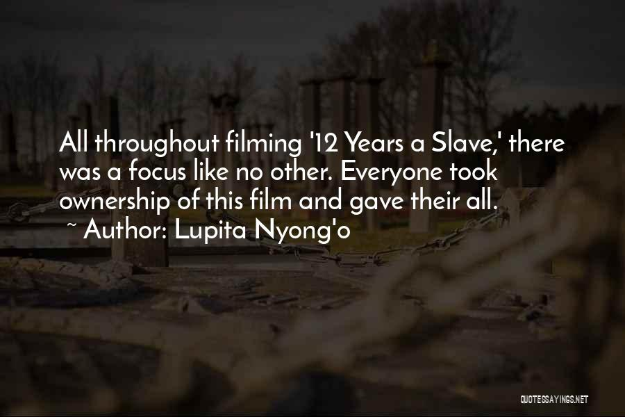12 Years A Slave Quotes By Lupita Nyong'o