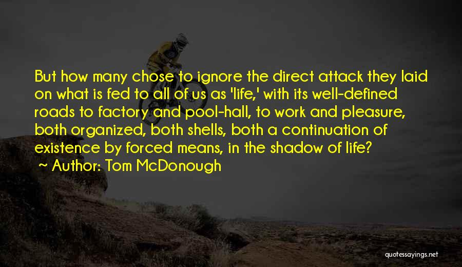 Tom McDonough Quotes: But How Many Chose To Ignore The Direct Attack They Laid On What Is Fed To All Of Us As