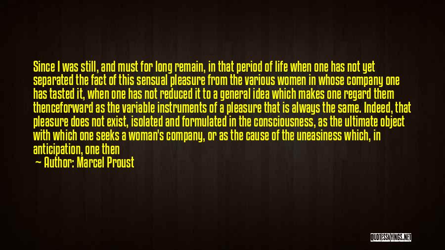 Marcel Proust Quotes: Since I Was Still, And Must For Long Remain, In That Period Of Life When One Has Not Yet Separated