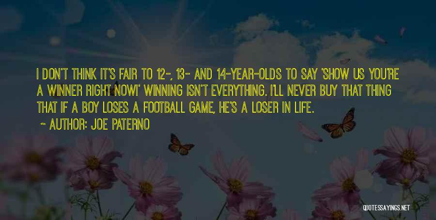 14 Year Olds Quotes By Joe Paterno