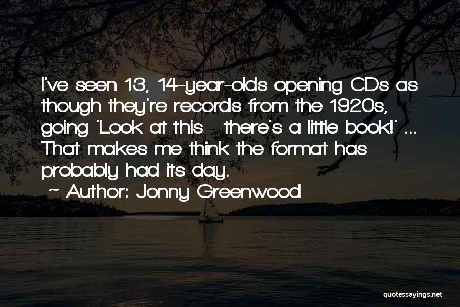 14 Year Olds Quotes By Jonny Greenwood