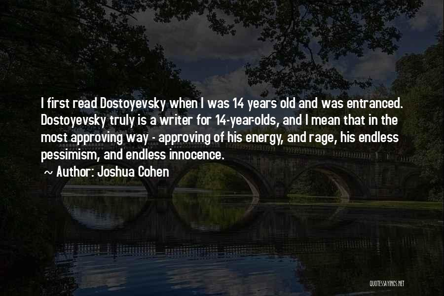 14 Year Olds Quotes By Joshua Cohen