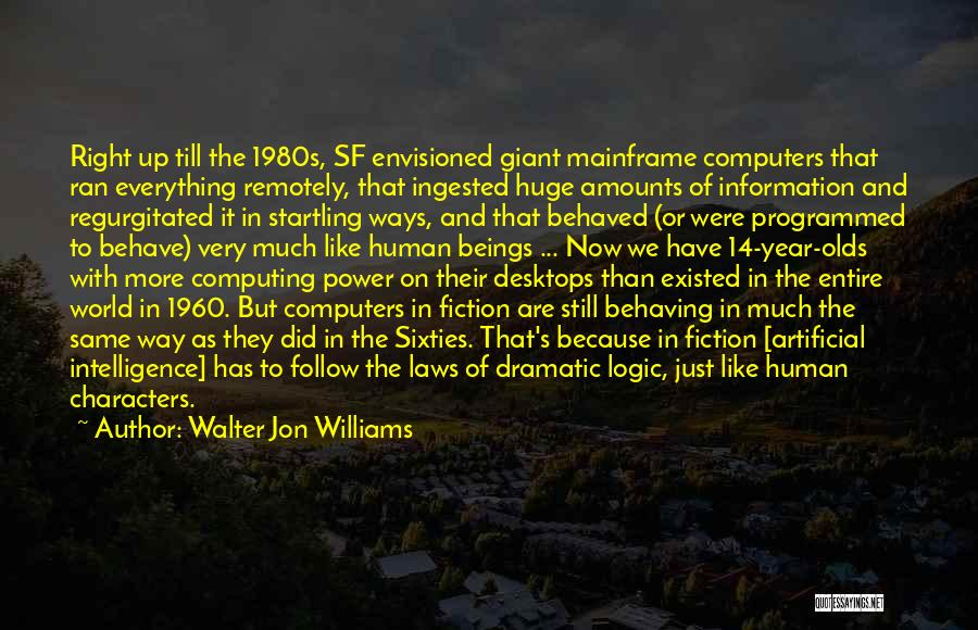 14 Year Olds Quotes By Walter Jon Williams