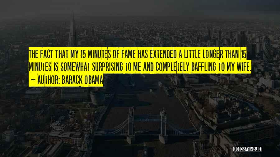 15 Minutes Of Fame Quotes By Barack Obama