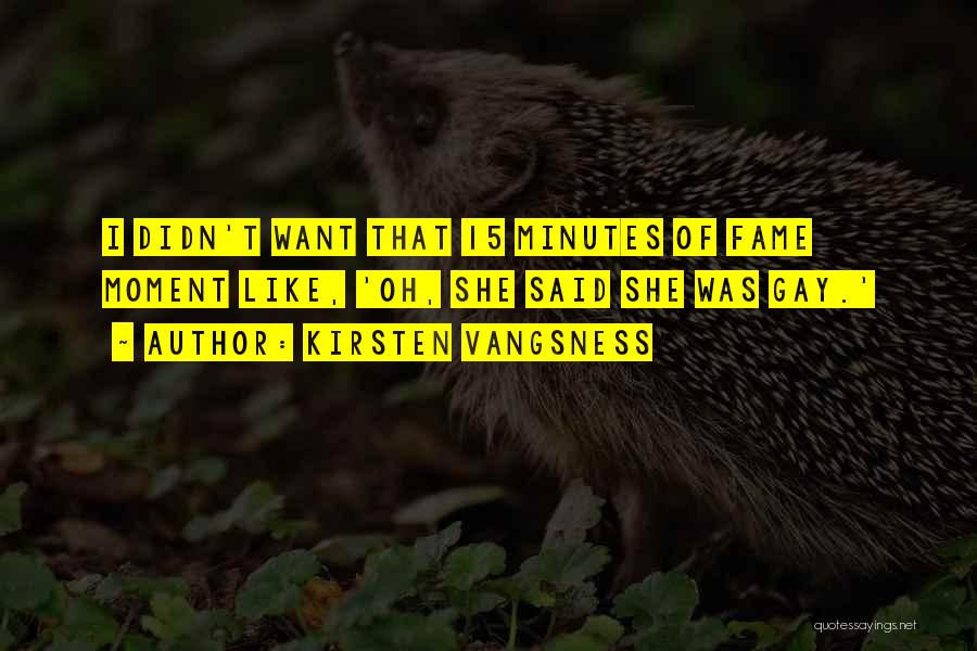 15 Minutes Of Fame Quotes By Kirsten Vangsness