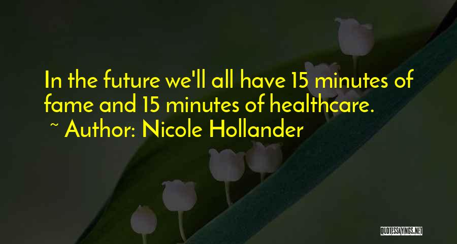15 Minutes Of Fame Quotes By Nicole Hollander