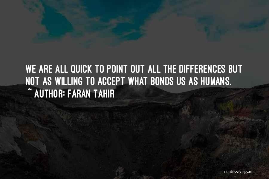 Faran Tahir Quotes: We Are All Quick To Point Out All The Differences But Not As Willing To Accept What Bonds Us As