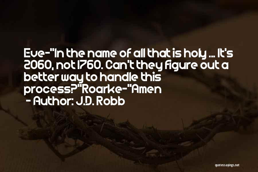 1760 Quotes By J.D. Robb