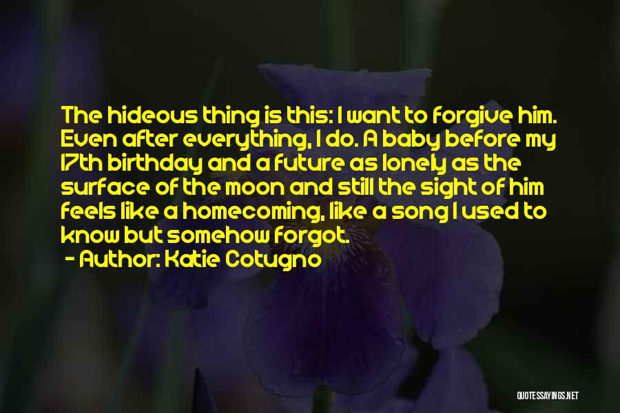17th Birthday Quotes By Katie Cotugno