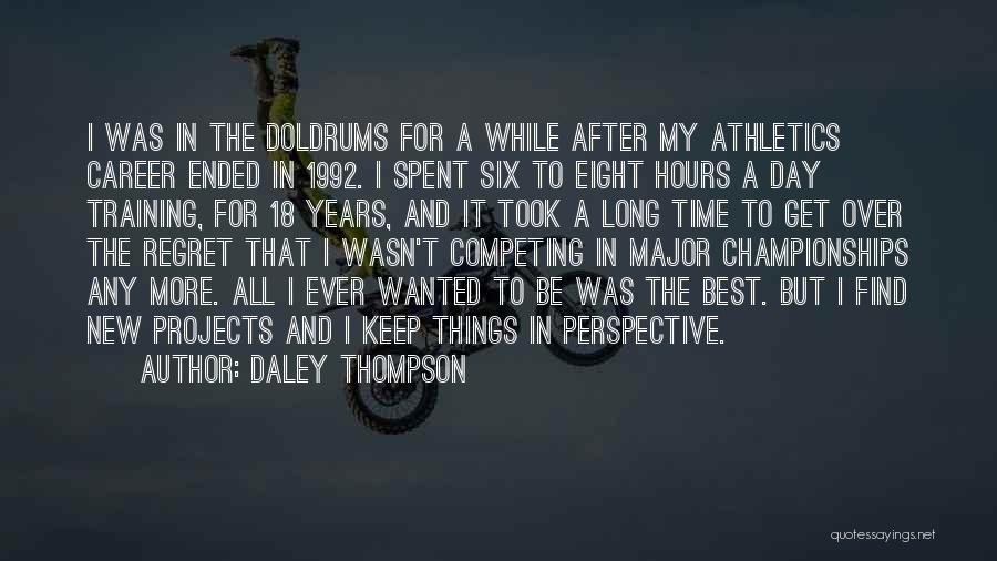 18 And Over Quotes By Daley Thompson