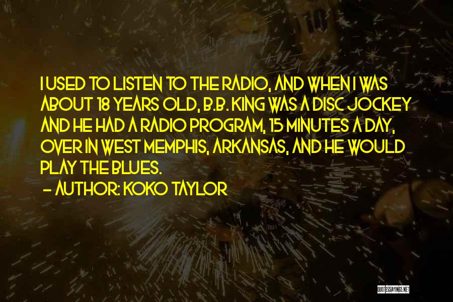 18 And Over Quotes By Koko Taylor