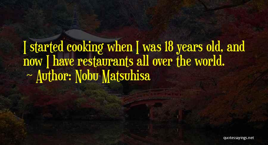 18 And Over Quotes By Nobu Matsuhisa