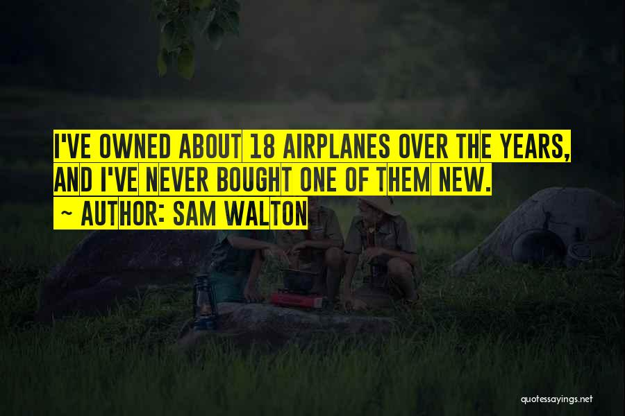 18 And Over Quotes By Sam Walton