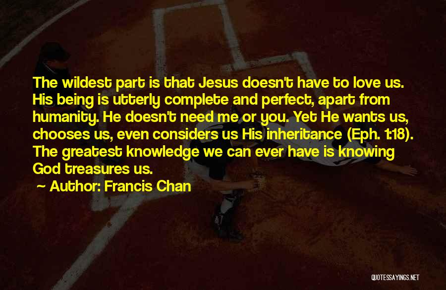 18 Treasures Quotes By Francis Chan