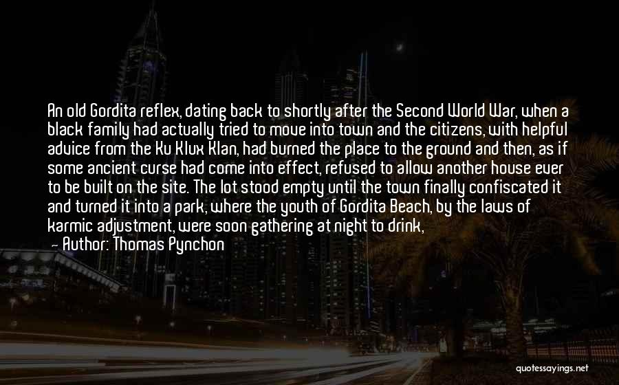 Thomas Pynchon Quotes: An Old Gordita Reflex, Dating Back To Shortly After The Second World War, When A Black Family Had Actually Tried