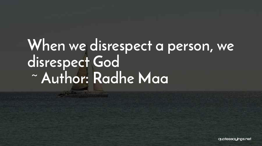 Radhe Maa Quotes: When We Disrespect A Person, We Disrespect God