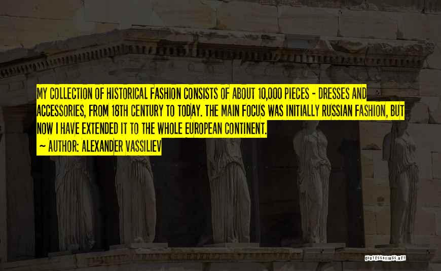 18th Century Fashion Quotes By Alexander Vassiliev