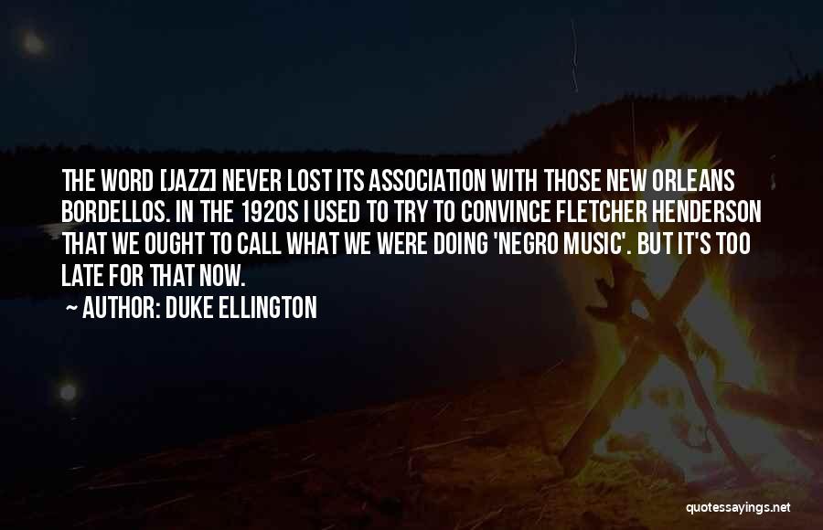 1920s Jazz Quotes By Duke Ellington