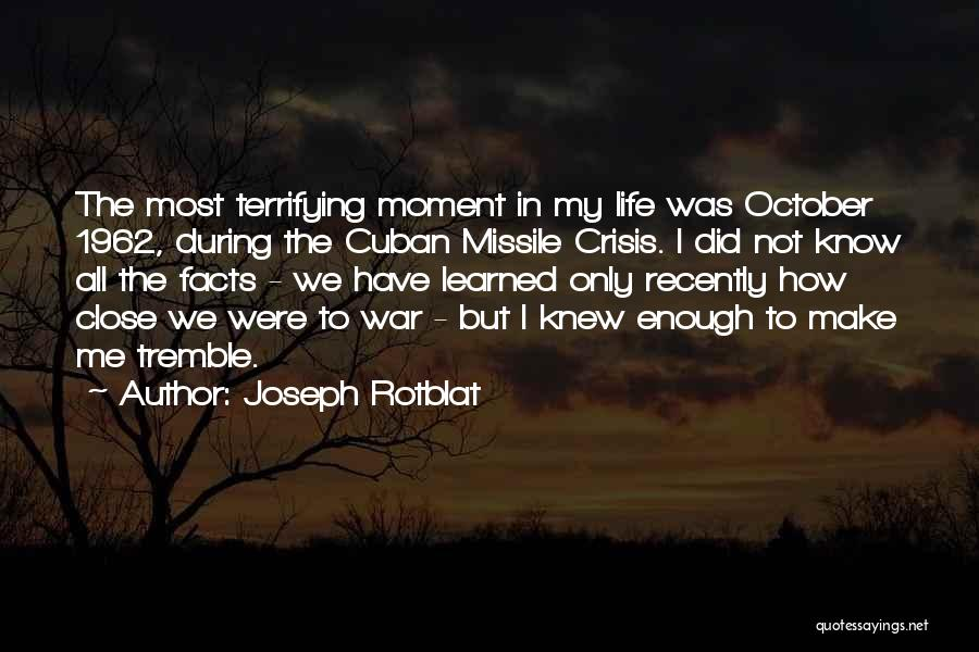 1962 War Quotes By Joseph Rotblat