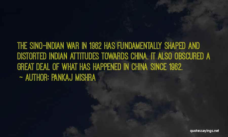 1962 War Quotes By Pankaj Mishra