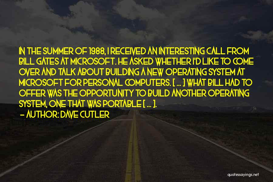 1988 Quotes By Dave Cutler