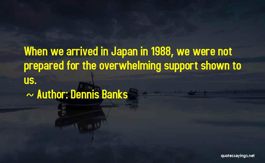 1988 Quotes By Dennis Banks