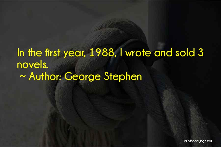1988 Quotes By George Stephen